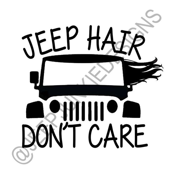 Jeep Hair Don T Care Jeep Wranglerapproximately 5x6 Inchesoracal 631 Vinyllasts Up To 3 Yearsdurable Through All Weath Jeep Hair Jeep Stickers Jeep Life Decal