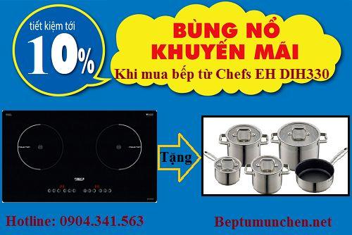 Khuyến mại hấp dẫn khi mua bếp từ Chefs EH DIH330
