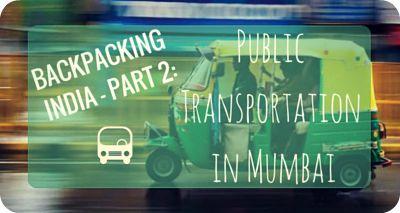 How to Use Public Transportation in Mumbai #travel #backpacking #mumbai #india #autorickshaws #exploring #adventures #travelblog #nomad #digitalnombad