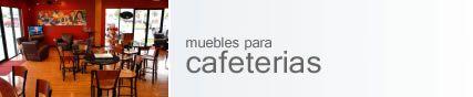 Muebles para restaurantes, muebles para bares, muebles para cafeterias y muebles para hoteles México