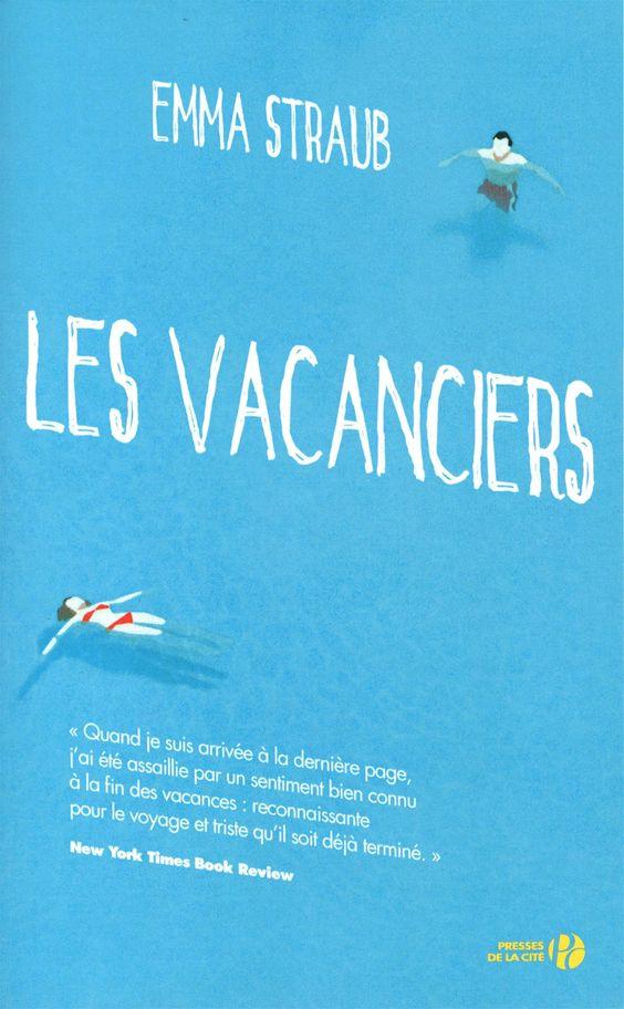 Les Vacanciers ****Un livre de plage mais pas que...de beaux personnages et surtout une belle analyse des relations de couple. Lu août 2015