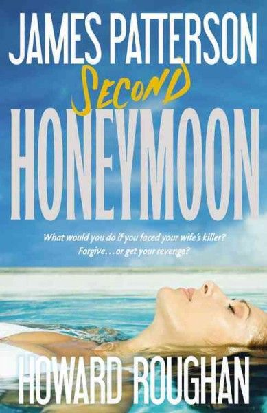 Second Honeymoon- James Patterson EASY, FAST READ!