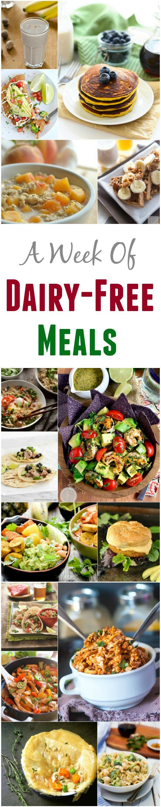 A Week Of Dairy-Free Meal Idea! Recipes for breakfast, lunch and dinner!