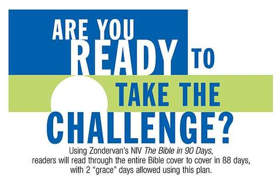 Read the bible in 90 days! I'm on Day 6 and lovin' it. You don't have to use the bible they recommend - use your own.