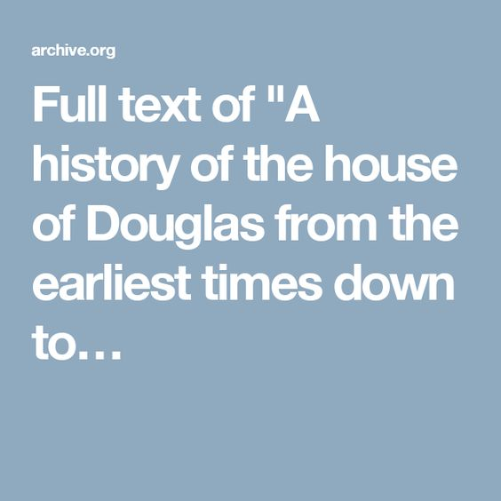 "Full text of ""A history of the house of Douglas from the earliest times down to…"