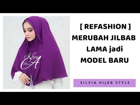 Refashion Old Hijab Eps 2 Merubah Jilbab Lama Jadi Jilbab Model Baru Youtube Orgu