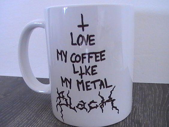 I love my coffee like my metal Black par LesDoigtsNoirs sur Etsy, $9.00