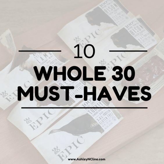 10 Whole 30 Must Haves - including snacks. Here are the top 10 items and snacks that helped me get through my Whole 30 challenge. Eat clean! Paleo friendly too obviously.