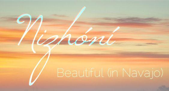 Nizhóní- the Navajo word for beauty