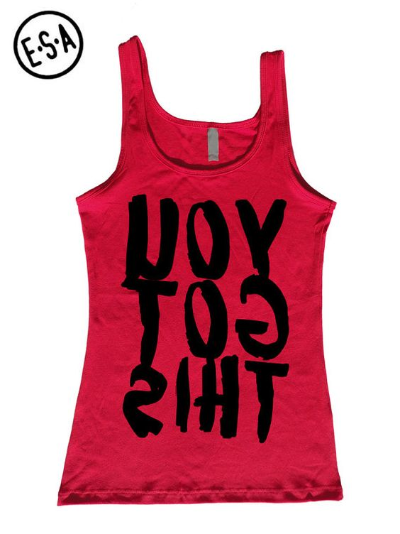 YOU GOT THIS. Workout Tank. Fitted. Run. Gym. Running Tank. Workout. Work Out. Fitness. Motivation.