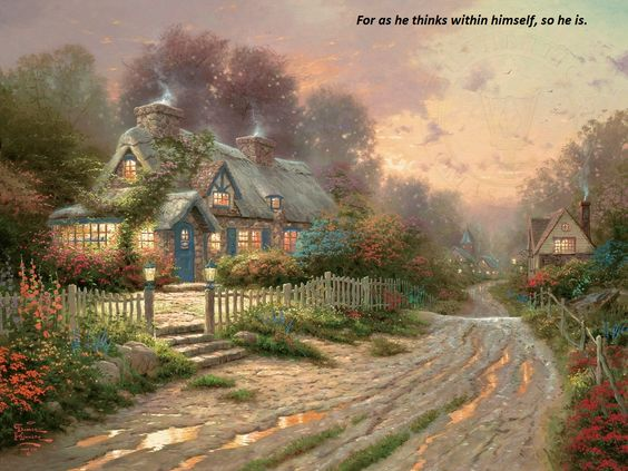Proverbs 23:7 - art by Thomas Kinkade.