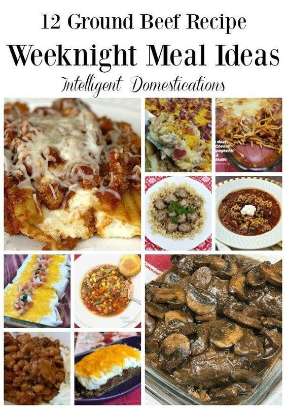 12 Ground Beef Recipe Weeknight Meal Ideas Intelligent Domestications Recipes Using Ground Beef Ground Beef Recipes Beef Recipes For Dinner