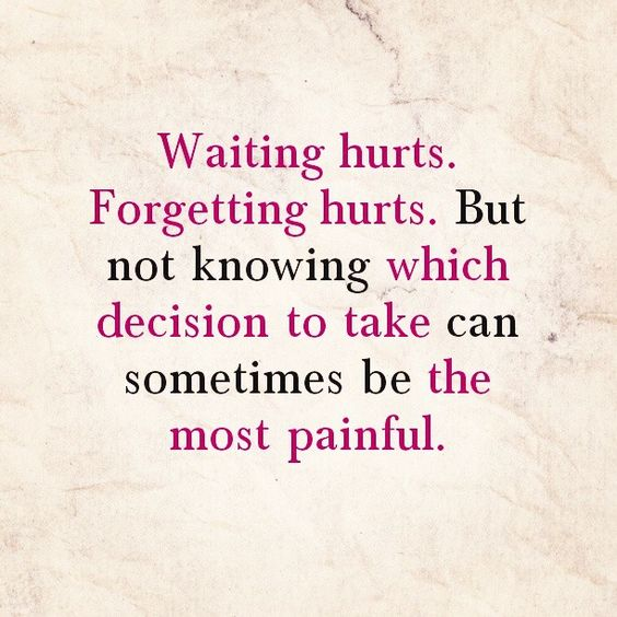 waiting hurts. hurts. but not knowing which