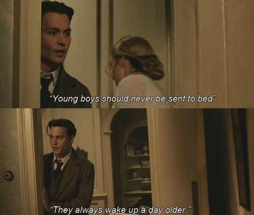 """Young boys should never be sent to bed. They always wake up a day older"" Neverland <3"