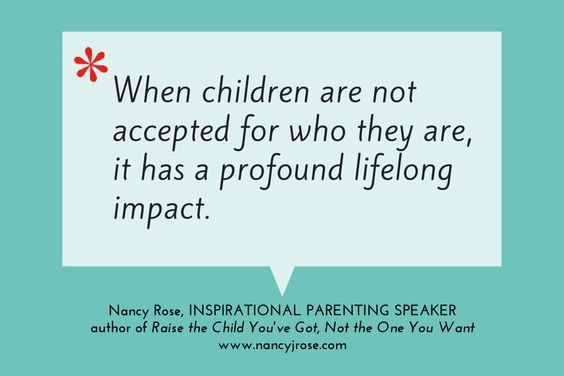 When children are not accepted for who they are, it has a profound lifelong impact