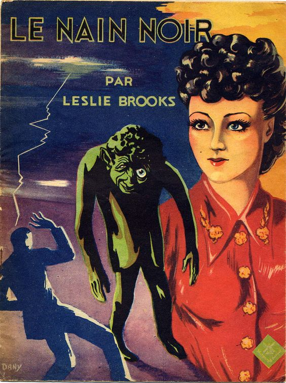 Editions du Moulin Vert. 1946. Cover by Dany http://ymutate.tumblr.com/post/43257340148/le-nain-noir-by-leslie-brooks-editions-du-moulin
