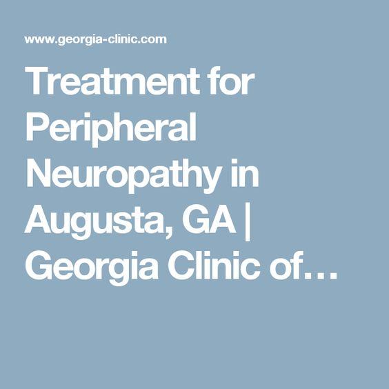 Treatment for Peripheral Neuropathy in Augusta, GA | Georgia Clinic of…