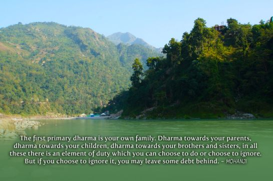 Mohanji quote - Your primary dharma is your own family