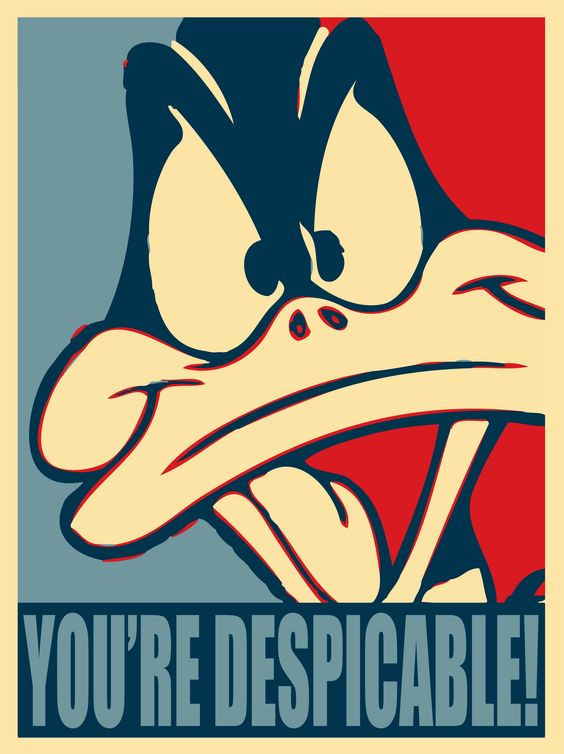 Daffy Duck.....said this with a lisp and sprayed spit.....funny