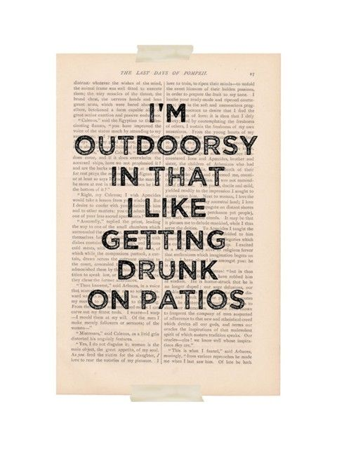 I M Outdoorsy In That I Like Getting Drunk On Patios Solution