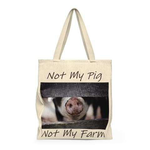 Not My Pig Not My Farm Shoulder Tote Bag Roomy Tote Bag Shoulder Tote Bag Unique Tote Bag