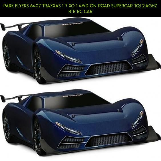 Park Flyers 6407 Traxxas 1 7 Xo 1 4wd On Road Supercar Tqi 2 4ghz Rtr Rc Car Racing Technology Plans Tech Gadgets Fpv Products C Traxxas Super Cars Car