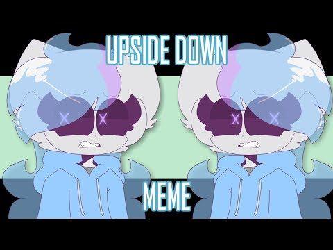 Upside Down Animation Meme Youtube Up Animation Animation Memes