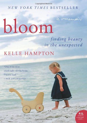 Bloom: Finding Beauty in the Unexpected--A Memoir (P.S.) by Kelle Hampton,http://www.amazon.com/dp/0062045040/ref=cm_sw_r_pi_dp_FWmmsb1YSAW586DS