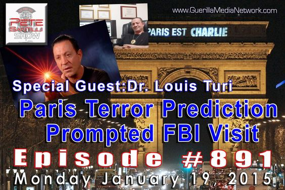 Pete Santilli Episode #891 - Dr. Louis Turi - Terror Prediction Prompted...