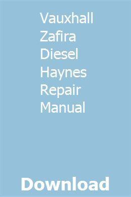 Vauxhall Zafira Diesel Haynes Repair Manual Repair Manuals Modern Physics Manual Car