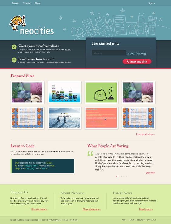 Neocities: Create your own free website! - Create your own free website. Unlimited creativity, zero ads. Neocities is a community of 88,700 sites that are bringing back the lost individual creativity of the web. We offer free web hosting and tools that allow anyone to make a website. Join us!