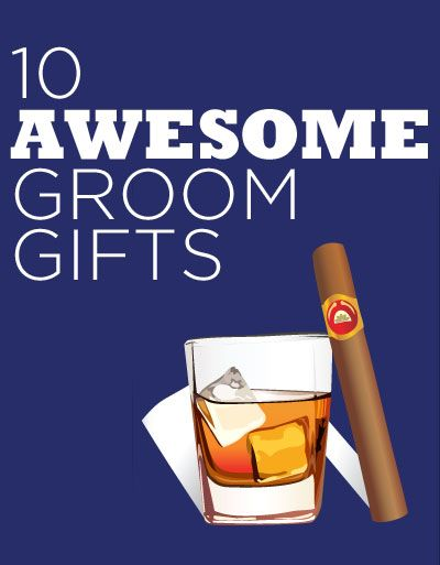 10 Awesome Groom Gifts