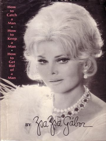 Zsa Zsa Gabor - How to Catch a Man, How to Keep a Man, How to Get Rid of a Man. 1974
