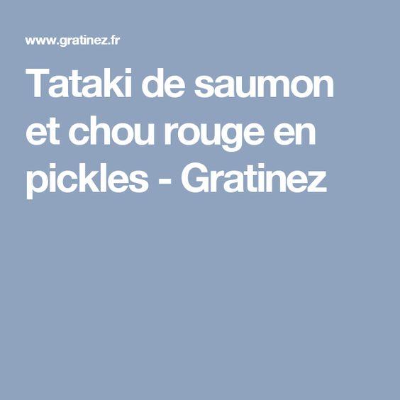 Tataki de saumon et chou rouge en pickles - Gratinez