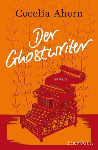 Der Ghostwriter: Novelle von Cecelia Ahern, http://www.amazon.de/dp/3810501549/ref=cm_sw_r_pi_dp_OD-Ttb1AEEV38