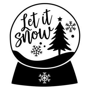 Let It Snow Snowglobe Christmas Stencils Silhouette Christmas Silhouette Design