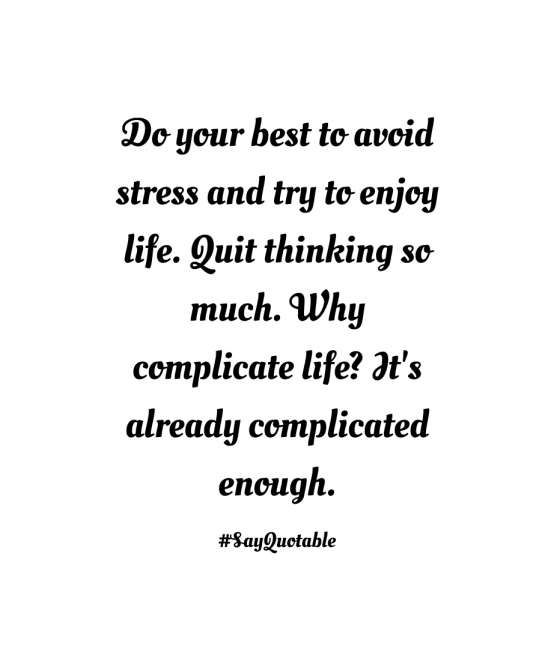 17 Why Life Is Complicated Quotes Complicated Quotes Life Is Complicated Quotes Why Complicate Life