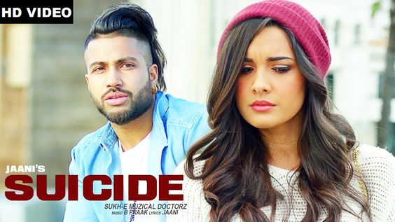 Watch New Punjabi Song Suicide Full Official HD Video by Sukhe