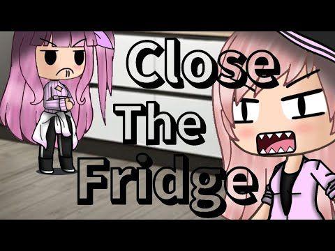 Close The Fridge Gacha Life Meme Youtube Skits Life Memes Memes