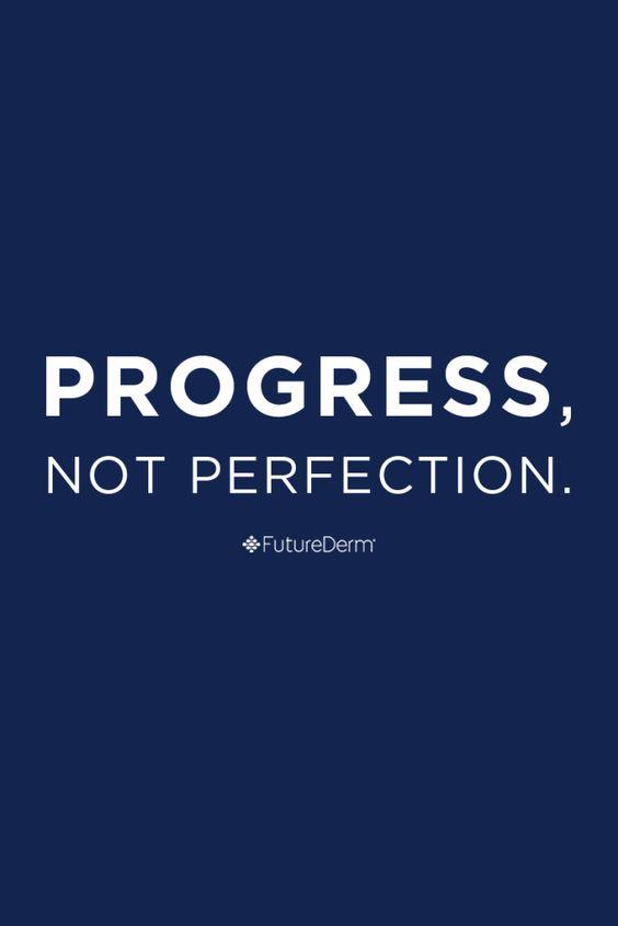 Progress, not perfection.: