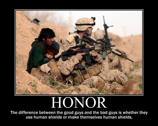 The difference between the good guys and the bad guys is whether they use human shields or make themselves human shields.
