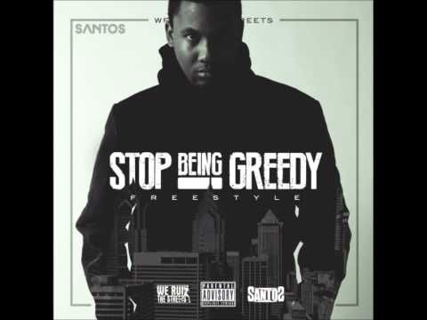 Santos - Stop Being Greedy (Freestyle) 2014 New CDQ Dirty NO DJ