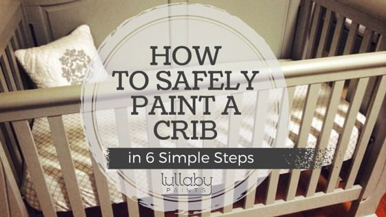 Want a one-of-a-kind crib for your one-in-a-million baby? Here's how to paint a crib and ensure it's safe for your little bundle of joy.