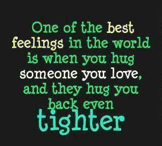 HuG :): Words Of Wisdom, Hug Me, Favorite Things, Inspirational Quotes, So True, I Love, Quotes Sayings, Favorite Quotes, Tight Hugs