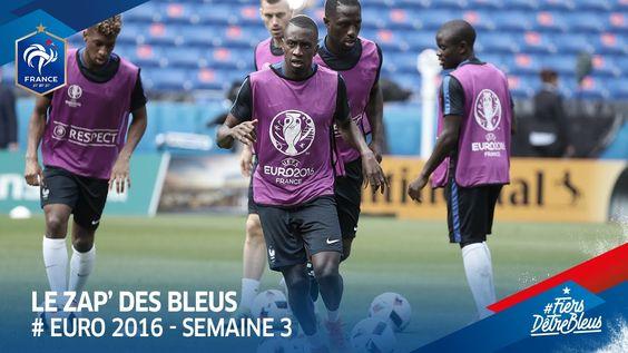 Le Zap' des Bleus : Euro 2016, semaine 3