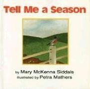 Tell Me a Season by Mary McKenna Siddals.