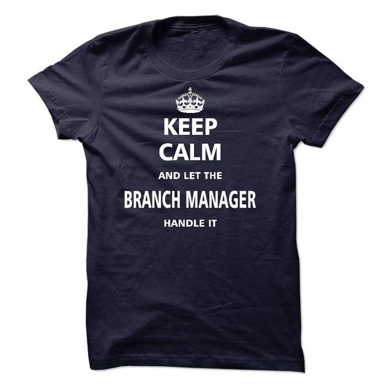 Let the BRANCH MANAGER T Shirt, Hoodie, Sweatshirt