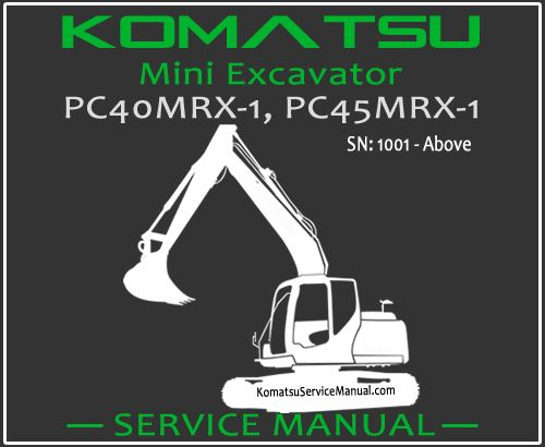 Komatsu Pc40mrx 1 Pc45mrx 1 Mini Excavator Service Manual Pdf Mini Excavator Excavator Komatsu