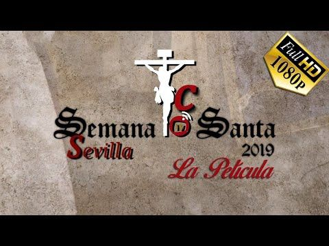 Pelicula Completa Semana Santa De Sevilla 2019 Hd Youtube Youtube Novelty Sign