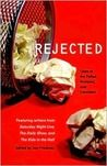 Now here's a hilarious collection of rejection stories–and rejected works–by some of today's most accomplished comic writers and performers (some world famous) sharing their pieces that were ripped to pieces and their own experiences of being handed their hats, heads, and hearts on a platter.